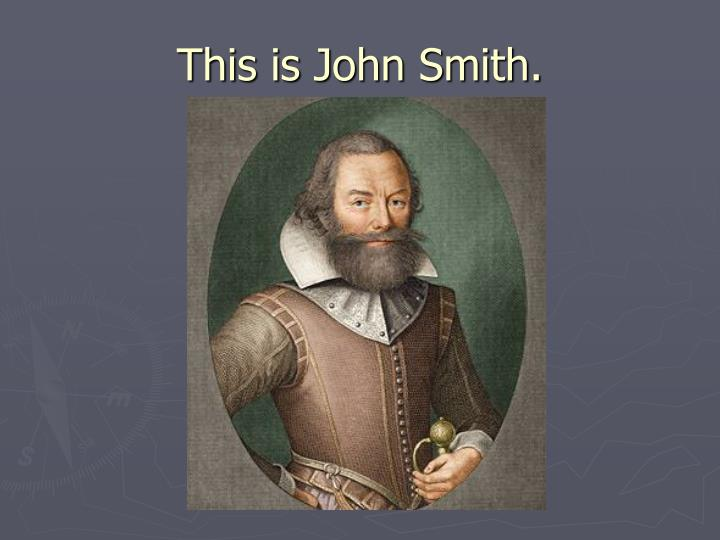 This is John Smith.