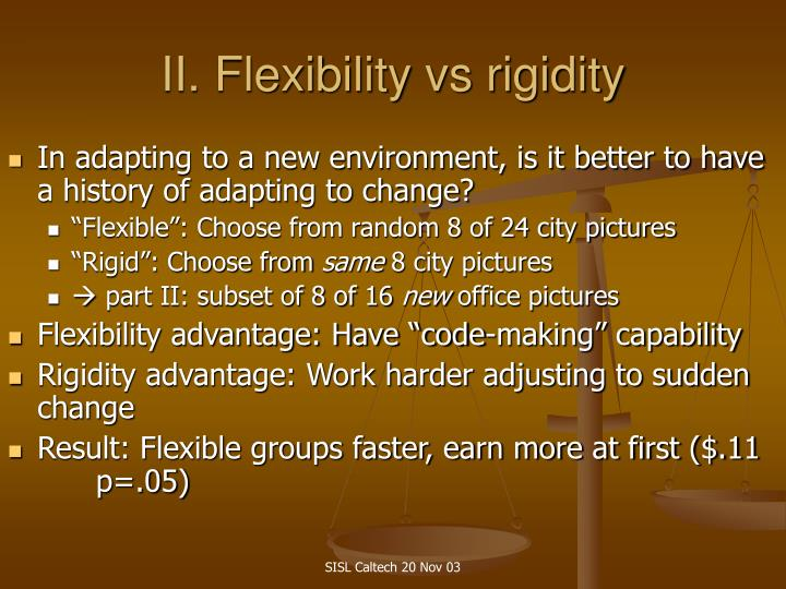 II. Flexibility vs rigidity