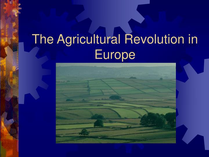 the agricultural revoultion The british agricultural revolution was the result of the complex interaction of social, economic and farming technology changes major developments and innovations.