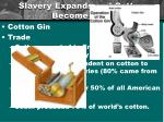 slavery expands and cotton become king
