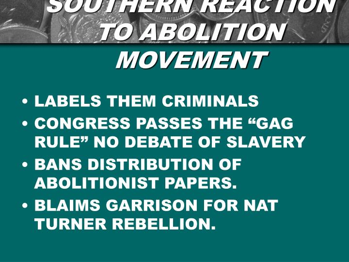 SOUTHERN REACTION TO ABOLITION MOVEMENT