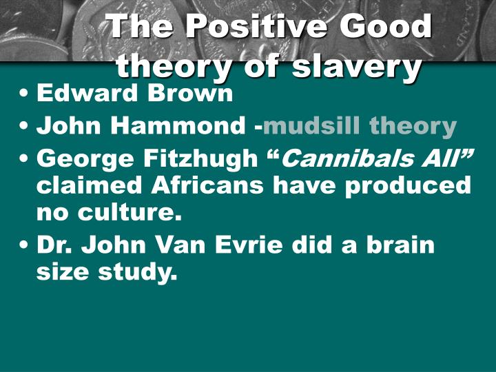 The Positive Good theory of slavery