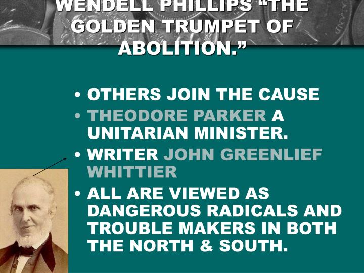 """WENDELL PHILLIPS """"THE GOLDEN TRUMPET OF ABOLITION."""""""