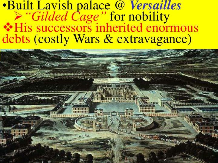 Built Lavish palace @