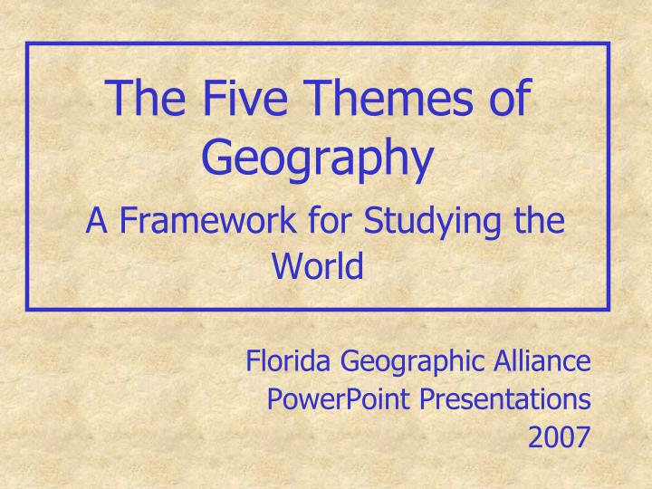 the five themes of geography a framework for studying the world n.