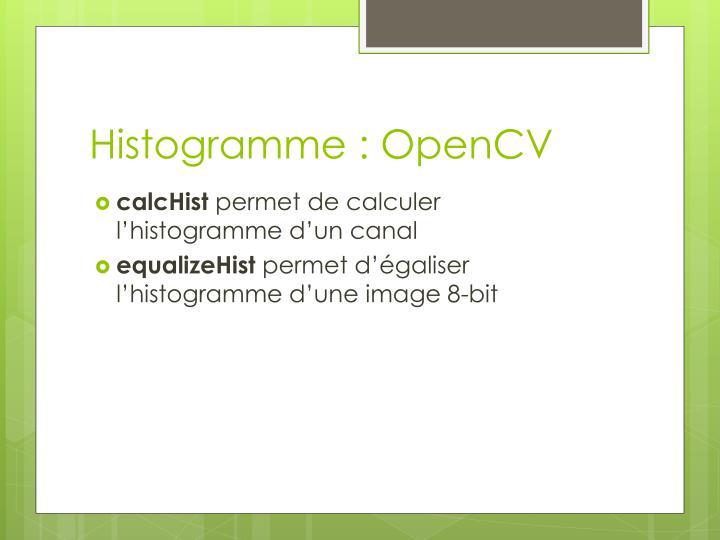 Histogramme : OpenCV