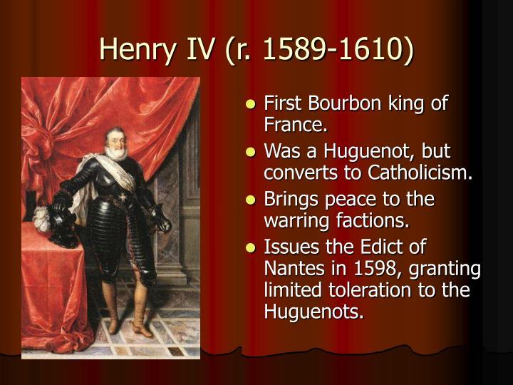 Henry IV (r. 1589-1610)
