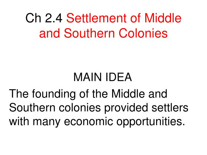 ch 2 4 settlement of middle and southern colonies n.