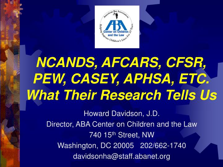 ncands afcars cfsr pew casey aphsa etc what their research tells us n.