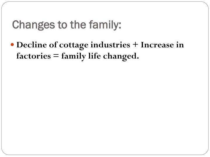 Changes to the family: