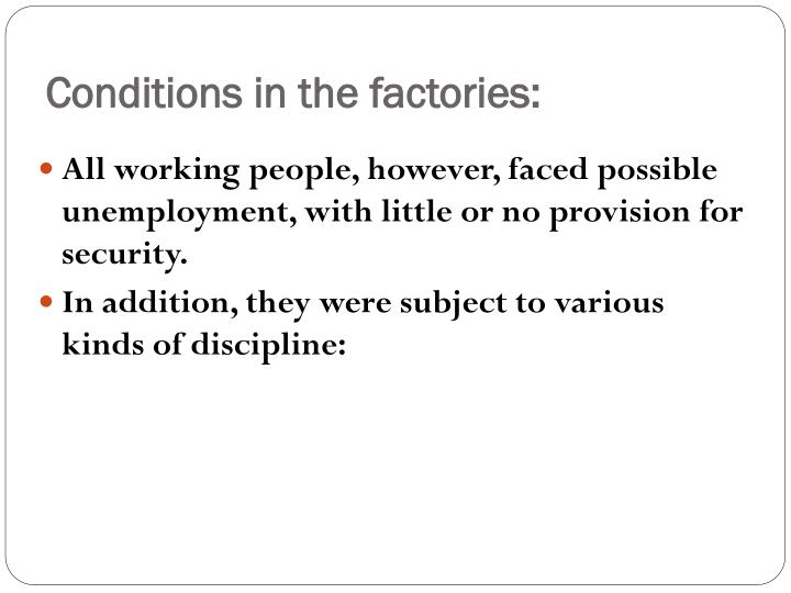 Conditions in the factories: