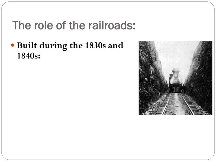 The role of the railroads: