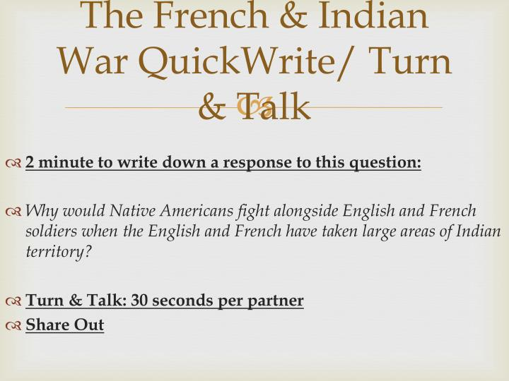 The French & Indian War QuickWrite/ Turn & Talk