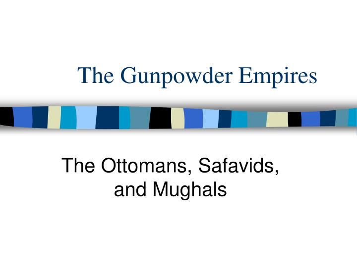 the gunpowder empires n.