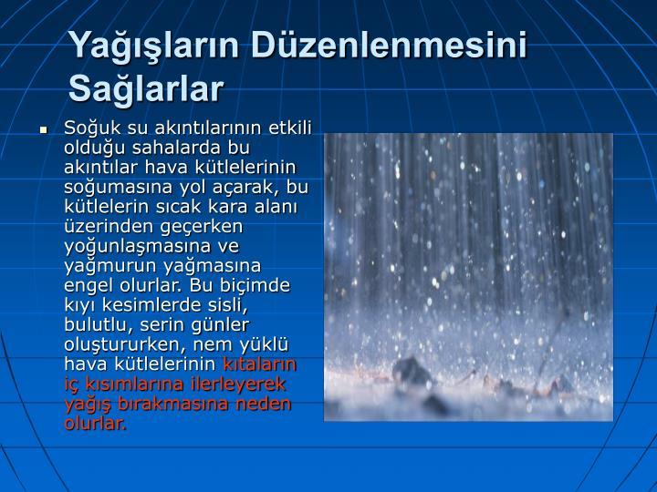 Yağışların Düzenlenmesini Sağlarlar