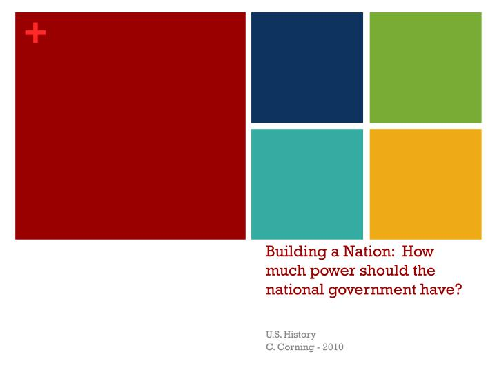 building a nation how much power should the national government have n.