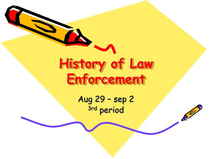 history of law enforcement Law enforcement history: 1900 - 1950: 1900 the lacey act took effect as the first federal law protecting game it prohibited the interstate shipment of illegally taken wildlife, and the importation of injurious species.