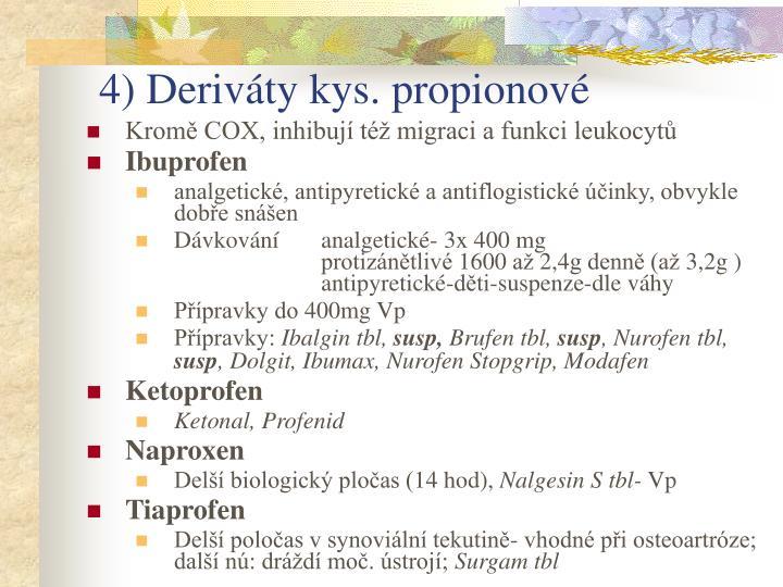 4) Deriváty kys. propionové