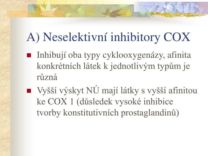 A) Neselektivní inhibitory COX