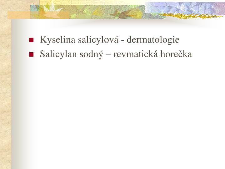 Kyselina salicylová - dermatologie