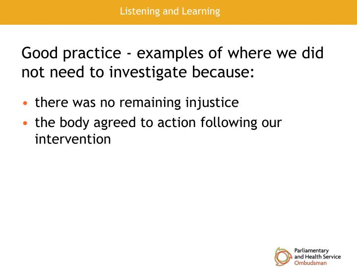 Good practice - examples of where we did not need to investigate because: