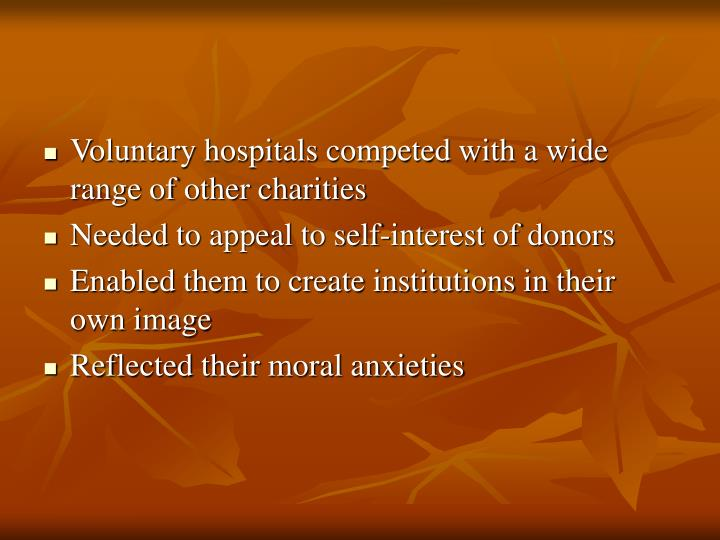 Voluntary hospitals competed with a wide range of other charities