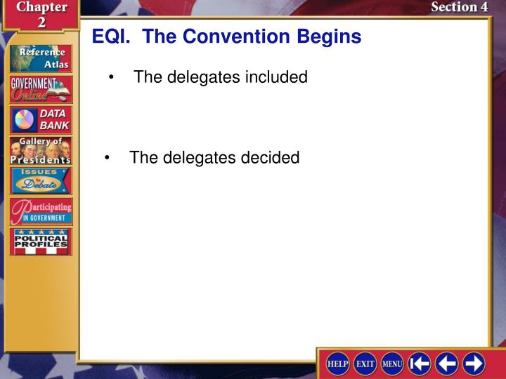 EQI.	The Convention Begins