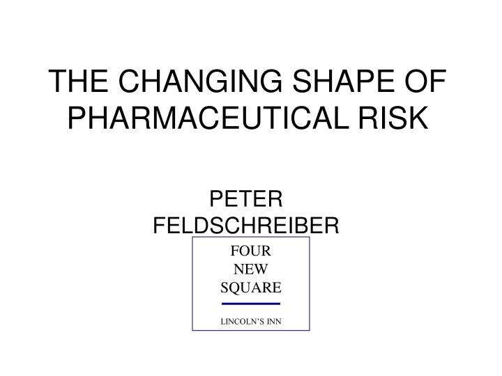 the changing shape of pharmaceutical risk n.