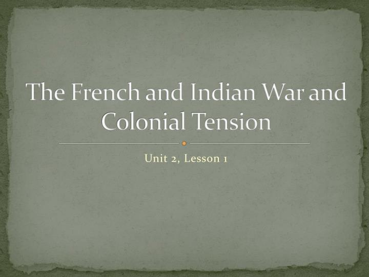 the french and indian war and colonial tension n.