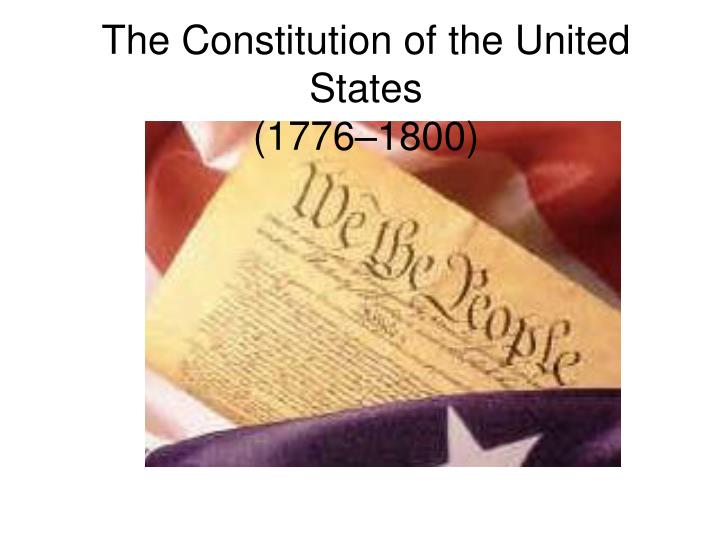 the constitution of the united states 1776 1800 n.
