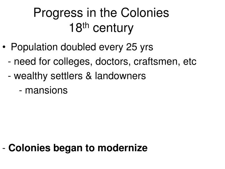 Progress in the colonies 18 th century