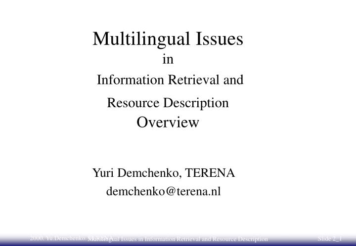 multilingual issues in information retrieval and resource description overview n.