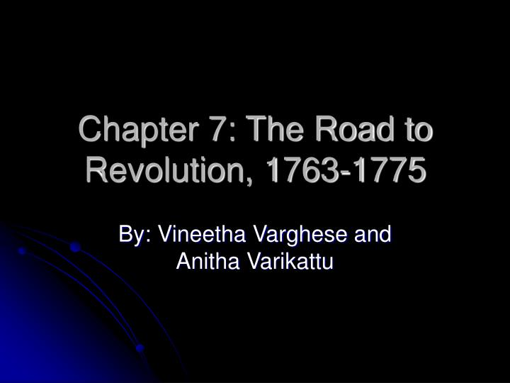 chapter 7 the road to revolution 1763 1775 n.