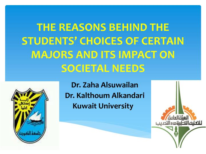 the reasons behind the students choices of certain majors and its impact on societal needs n.