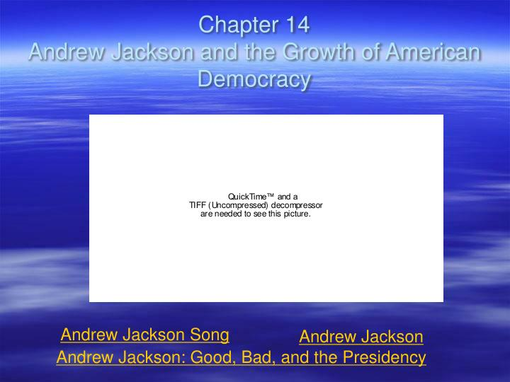 chapter 14 andrew jackson and the growth of american democracy n.