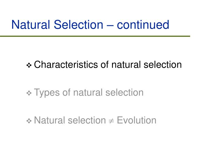 Natural Selection – continued