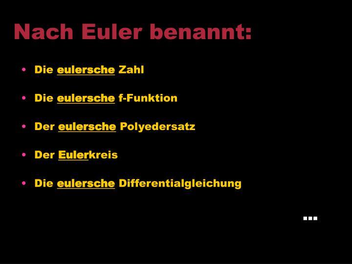Nach Euler benannt: