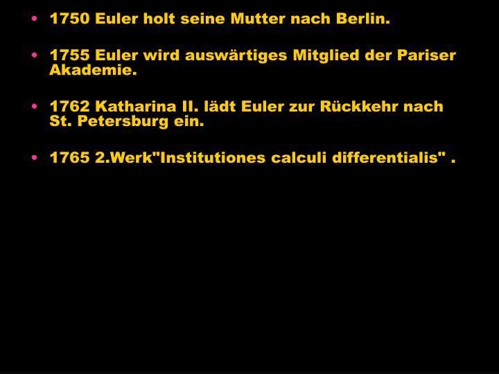 1750 Euler holt seine Mutter nach Berlin.