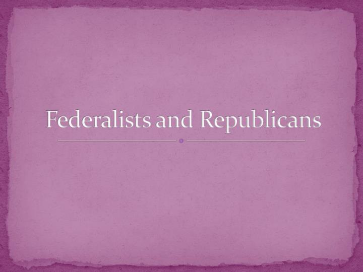 federalists and republicans n.