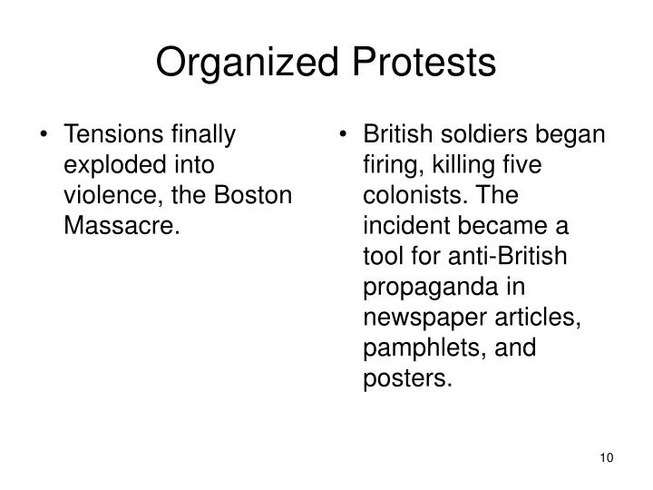 Tensions finally exploded into violence, the Boston Massacre.
