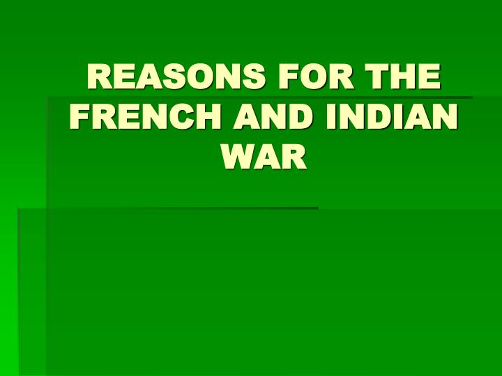 reasons for the french and indian war n.