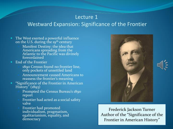 Lecture 1 westward expansion significance of the frontier