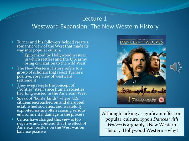 Lecture 1 westward expansion the new western history