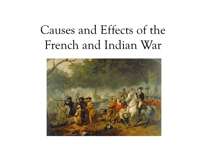 a discussion on the consequencies of the french and indian war