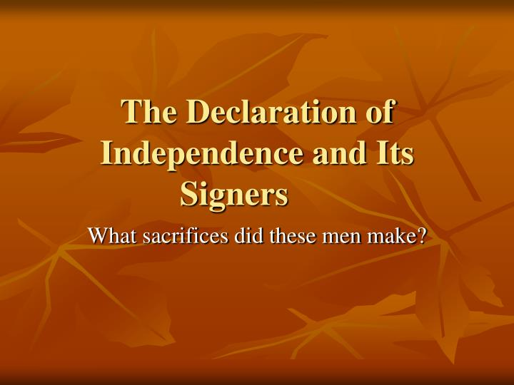 The declaration of independence and its signers