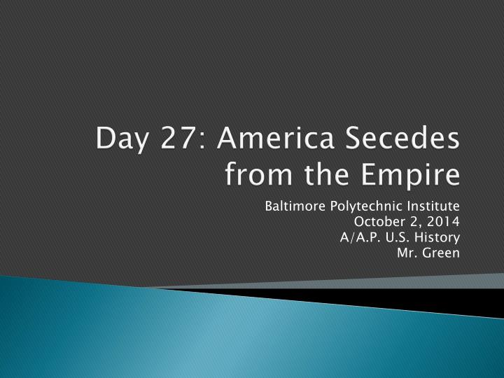 day 27 america secedes from the empire n.