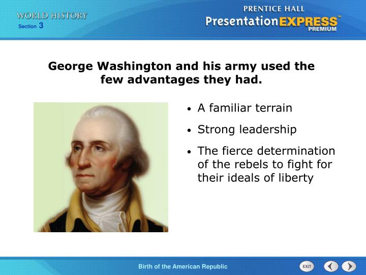 George Washington and his army used the few advantages they had.