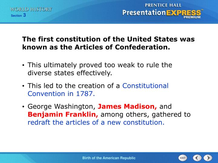 The first constitution of the United States was known as the Articles of Confederation.