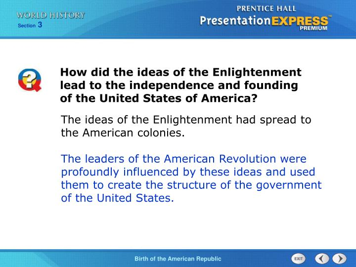 How did the ideas of the Enlightenment lead to the independence and founding