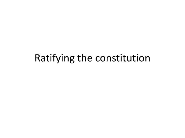 ratifying the constitution n.